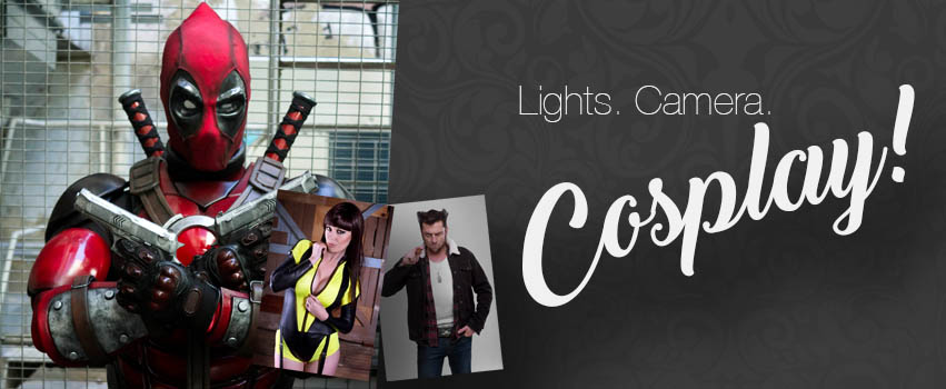 Lights. Camera. COSPLAY!